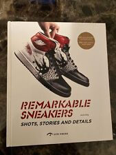 Remarkable Sneakers : Shots, Stories and Details, Hardcover by Dong, Ammo, Li...