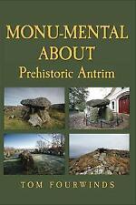 Monu-mental About Prehistoric Antrim,Tom Fourwinds,New Book mon0000117080