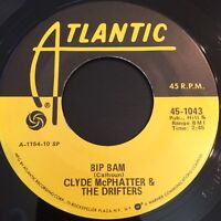 "CLYDE McPHATTER & DRIFTERS~BIP BAM / SOMEDAY YOU'LL WANT ME TO WANT YOU~7"" 45RPM"
