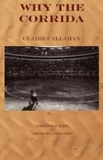 Why the Corrida by Claire Callahan (2012, Paperback)