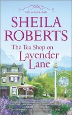 Life in Icicle Falls: The Tea Shop on Lavender Lane 5 by Sheila Roberts...
