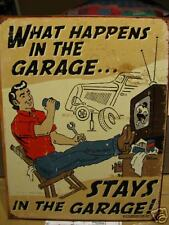 New Tin Sign- What Happens In The Garage Stays In The Garage- Made in USA