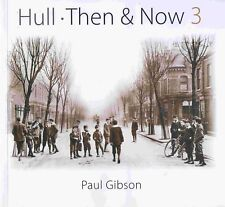 HULL THEN AND NOW 3 published 2012