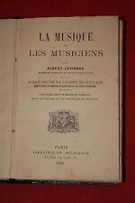 LA MUSIQUE ET LES MUSICIENS par ALBERT LAVIGNAC  éd DELAGRAVE 1898 ILLUSTRATIONS