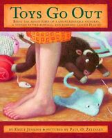 Toys Go Out: Being the Adventures of a Knowledgeable Stingray, a Toughy Little B