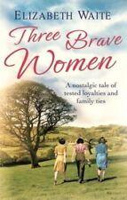 Three Brave Women, Waite, Elizabeth, Very Good Book
