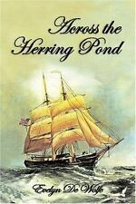 Across the Herring Pond by Evelyn De Wolfe (2007, Paperback)