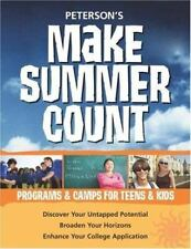 Make Summer Count: Programs & Camps for Teens & Kids (Peterson's Make-ExLibrary