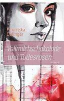 Vollmilchschokolade und Todesrosen von Franziska Dalinger | Buch | Zustand gut