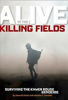 Alive in the Killing Fields : Surviving the Khmer Rouge Genocide, Hardcover b...