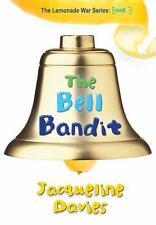 The Bell Bandit The Lemonade War Series