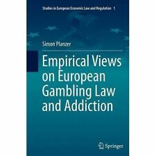 Empirical Views on European Gambling Law and Addiction by Simon Planzer...
