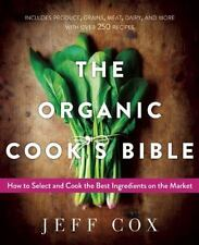 The Organic Cook's Bible: How to Select and Cook the Best Ingredients on the Mar