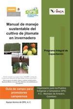 Manual de Manejo Sustentable del Cultivo de Jitomate En Invernadero (Paperback o
