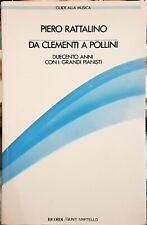 Piero Rattalino, Da Clementi a Pollini. Duecento anni con..., Ed. Ricordi, 1984