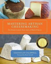 Mastering Artisan Cheesemaking: The Ultimate Guide for Home-Scale and Market Pro