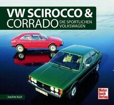 VW Scirocco & Corrado Schrader Typen Motor Modelle Chronik Buch Werbung Book