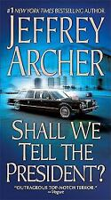 Shall We Tell the President? by Jeffrey Archer paperback Kane and Abel Book 3