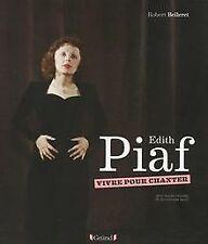 Edith Piaf - Vivre pour chanter de BELLERET, Robert | Livre | état très bon