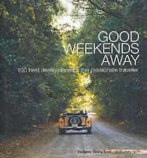 Good Weekends Away Murdoch Books Best Destinations Passionate Traveler Australia