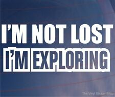 I'M NOT LOST I'M EXPLORING Funny Car/Van/Window/Bumper Vinyl Sticker/Decal