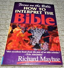 Richard Mayhue: Focus on the Bible - How to Interpret the Bible For Yourself