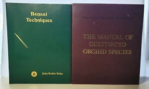 Bonsai Techniques John Yoshio Naka 1975 & Manual of Cultivated Orchid Species