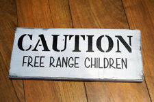 CAUTION - FREE RANGE CHILDREN Rustic Wood Sign Distressed Decor Kids Humor Funny
