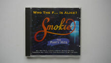 Smokie - Who the F... is Alice ? - The Party Hits - CD