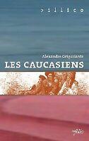 Les Caucasiens - A. Grigoriantz - Livre - QAS07 - 1823341