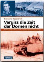 Vergiss die Zeit der Dornen nicht- Ein Soldat der 24. Panzerdivision.......