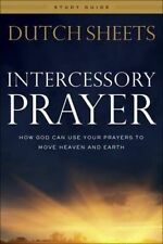 Intercessory Prayer Study Guide How God Can Use Your Prayers  by Sheets Dutch