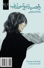 Dancing on the Rope : Raghs Rooye Tanab by Mandana Mashayekhi (2013, Paperback)