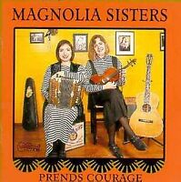 Magnolia Sisters - Prends Courage [CD]