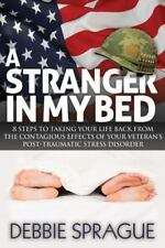 A Stranger in My Bed: 8 Steps to Taking Your Life Back from the Contagious Effec