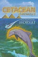 NEW Cetacean Chronicles: A Future Odyssey of Mankind by Alexander Horvat