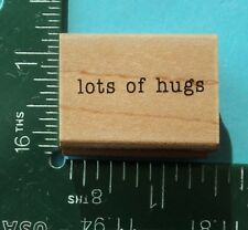 LOTS OF HUGS Saying Rubber Stamp by Hero Arts