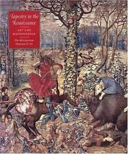 Tapestry in the Renaissance: Art and Magnificence by Campbell, Mr. Thomas P., C