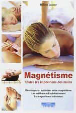 Magnétisme, toutes les impositions des mains