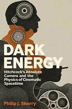 Dark Energy by Philip J Skerry Hitchcock's Absolute Camera and the Physics of