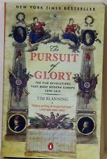 THE PURSUIT OF GLORY: THE FIVE REVOLUTIONS THAT MADE MODERN EUROPE 1648-1815 - B