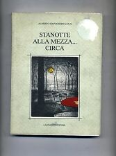 Alberto Giovanni Luca # STANOTTE ALLA MEZZA...CIRCA # Lazzaretti Editore 2003