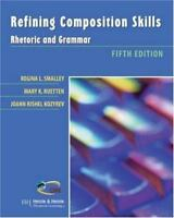 **BRAND NEW**  REFINING COMPOSITION SKILLS : RHETORIC AND GRAMMAR 5th EDITION