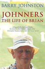 Johnners: The Life of Brian, Barry Johnston, Used; Good Book