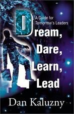 Dream, Dare, Learn, Lead: A Guide for Tomorrow's Leaders (Paperback or Softback)