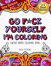 Go F*CK Yourself I am Coloring Swear Words Adult Coloring Books Best Seller June