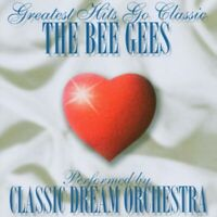 CLASSIC DREAM ORCHESTRA - THE BEE GEES-GREATEST HITS GO CLASSIC  CD NEU