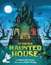 AT THE OLD HAUNTED HOUSE (Brand New Paperback Version) Helen Ketteman