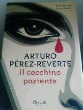 Il cecchino paziente. Arturo Pérez-Reverte- 1°Ed Rizzoli la scala 2014