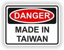 DANGER MADE IN TAIWAN WARNING FUNNY VINYL STICKER DOOR HOME BUMPER MOTORCYCLE